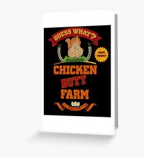 Guess What? Chicken Butt Farm funny shirt Greeting Card