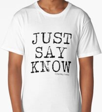 Just Say Know Long T-Shirt