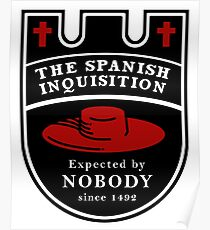 Spanish Inquisition Unexpected since Poster