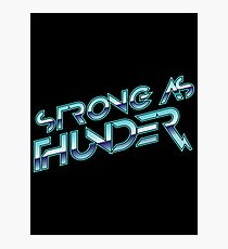 Stronger as Thunder Photographic Print