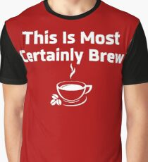 Funny THIS IS MOST CERTAINLY BREW Lutheran Coffee Graphic T-Shirt