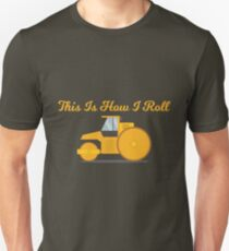 Funny This Is How I Roll - Steamroller Design T-Shirt