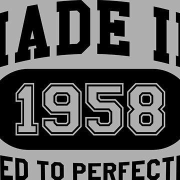 Made In 1958 Aged To Perfection by mulyades