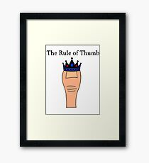 The Rule of Thumb Framed Print