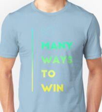 So Many Ways to Win Unisex T-Shirt