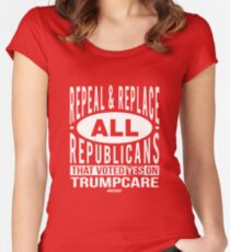 Repeal and Replace All Republicans Women's Fitted Scoop T-Shirt