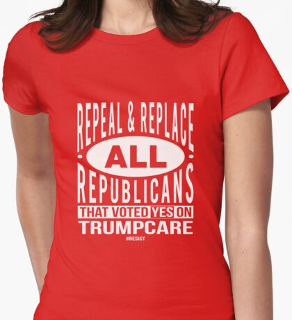 Repeal and Replace All Republicans T-Shirt