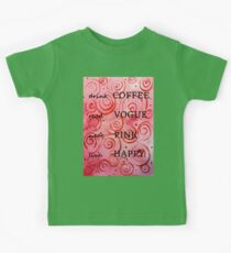 Drink Coffee Read Vogue Wear Pink Live Happy Blush Wine Design Fun Quote Bright Colors Kids Tee