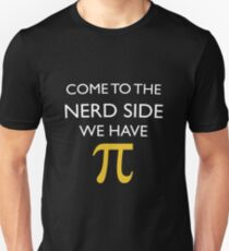 Come to the nerd side, We have π (PI) Slim Fit T-Shirt