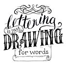 Lettering Is Just Drawing For Words by skollipsism