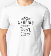 Camping Hair Dont Care - Funny Camp T shirt Unisex T-Shirt