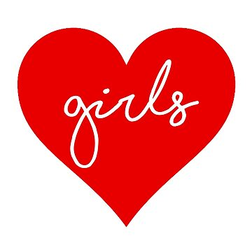 """Girls"" Love Heart  by elliegillard"