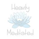 Heavily Meditated  by Stacey Roman