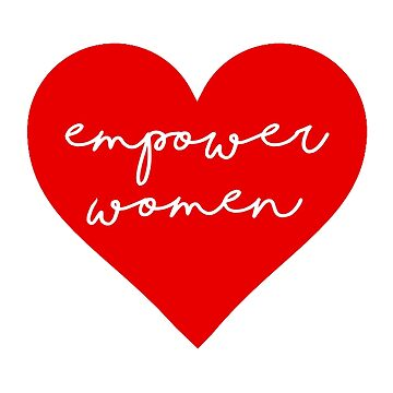 Empower Women by elliegillard