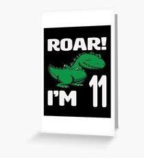 Roar! I'm 11 Greeting Card