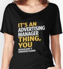 Advertising Manager Women's Relaxed Fit T-Shirt