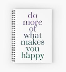Do More of What Makes You Happy Typography Spiral Notebook