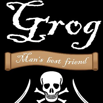 Grog - Man's Best Friend by SouthCherry