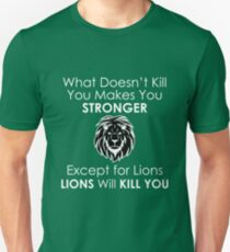 What Doesn't Kill You Makes You Stronger Except For Bears T-Shirt Unisex T-Shirt