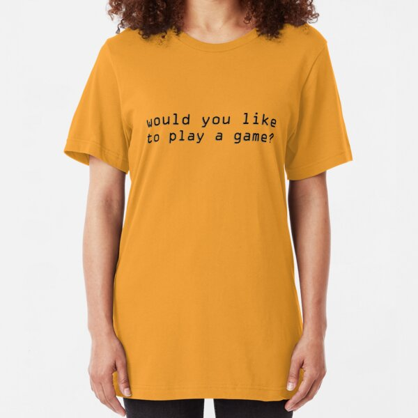 Would you like to play a game? Slim Fit T-Shirt