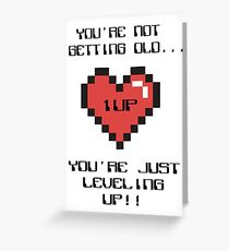 You're not getting old... You're just  leveling up! Greeting Card