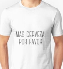 Mas Cerveza, Por Favor (More Beer, Please) Unisex T-Shirt