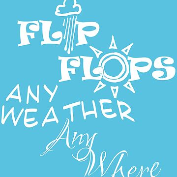 Flip Flop Weather by Francesa