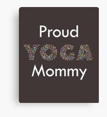 Proud Yoga Mommy Canvas Print