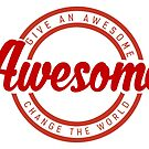 RED- Give an Awesome; Change the World by GiveanAwesome