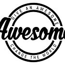 BLK- Give an Awesome; Change the World by GiveanAwesome