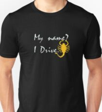 My name? Drive Quote. T-Shirt