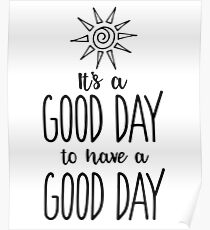 It's a Good Day to have a Good Day Positivity Poster
