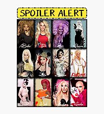 Spoiler Alert - Winners from Rupaul's Drag Race Photographic Print