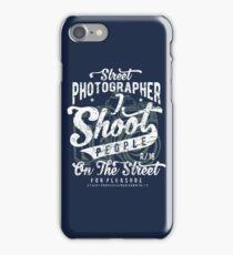 Street Photographer - I Shoot People On The Street iPhone Case/Skin