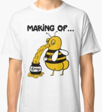 How To Make Funny Honey - The Real Way Classic T-Shirt
