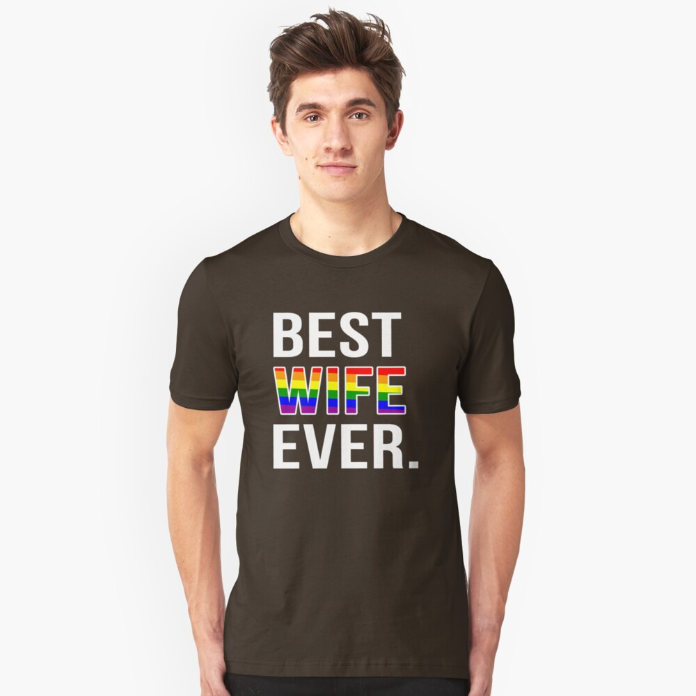 Best Wife Ever LGBT, Gay, Lesbian Pride day T-Shirt Unisex T-Shirt Front