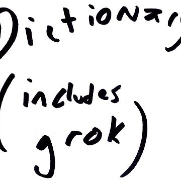 Dictionary (includes grok) by hazelcricket