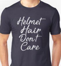 Helmet Hair Don't Care T-shirt Unisex T-Shirt