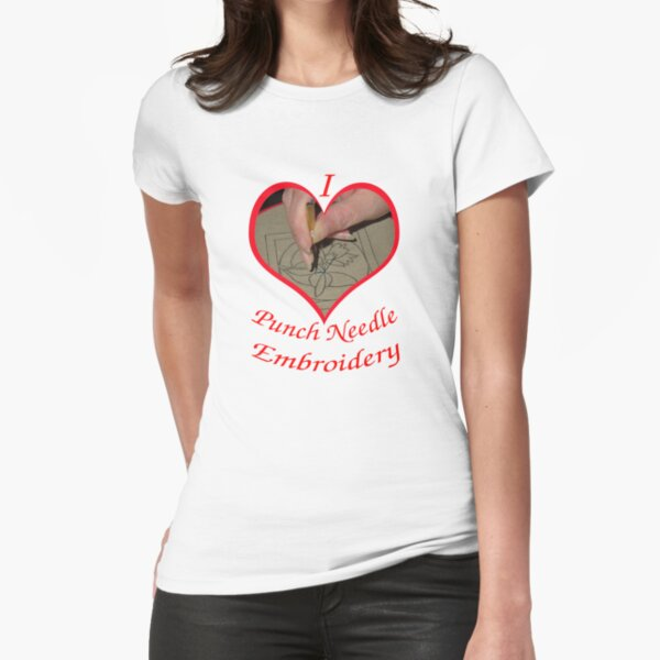 I LOVE PUNCH NEEDLE EMBROIDERY Fitted T-Shirt
