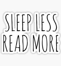sleep less read more Sticker