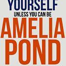 Always Be Amelia Pond by BobbyMcG