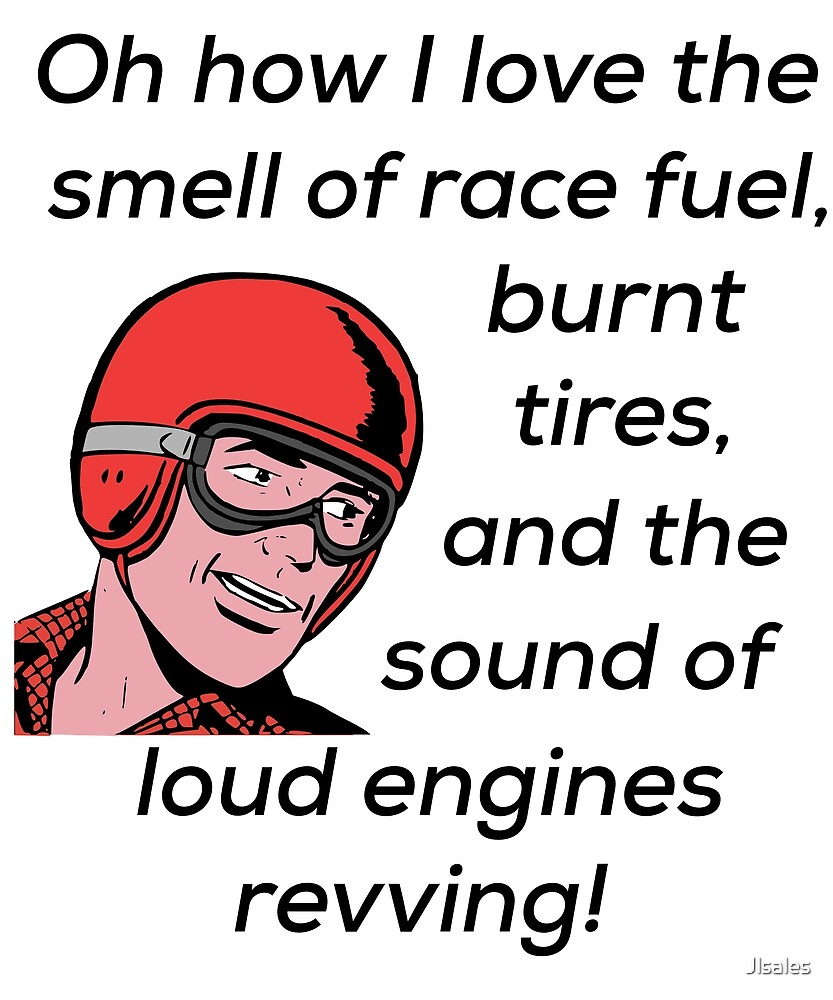 Race Fuel Burnt Tires Loud Engines by Jlsales