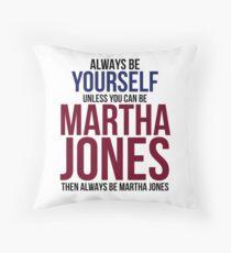 Always Be Martha Jones Throw Pillow