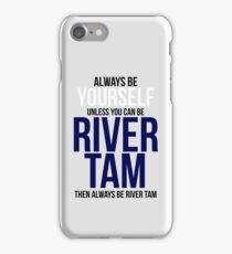 Always Be River Tam iPhone Case/Skin