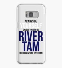 Always Be River Tam Samsung Galaxy Case/Skin