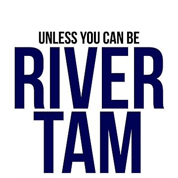 Always Be River Tam by BobbyMcG