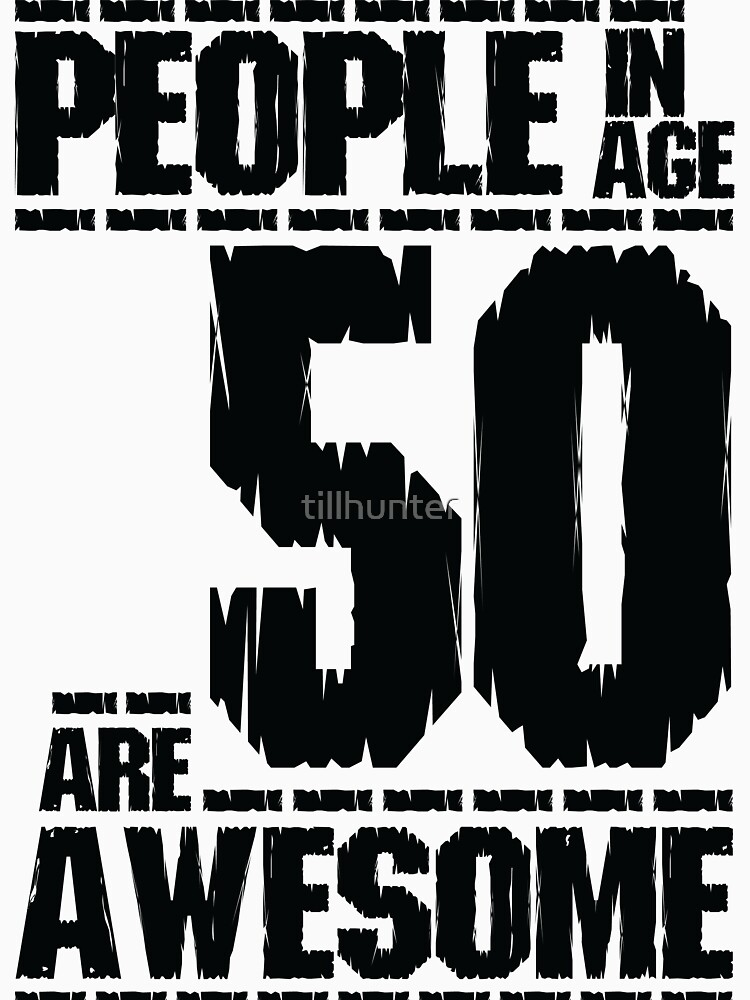 People in age 50 are awesome by tillhunter