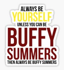 Always Be Buffy Summers Sticker