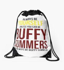 Sei immer Buffy Summers Turnbeutel