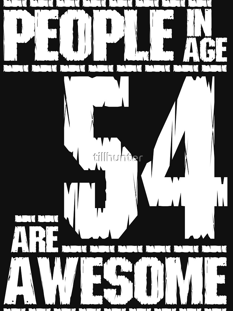 People in age 54 are awesome by tillhunter
